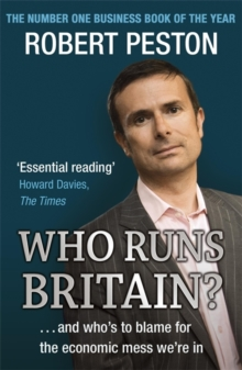 Who Runs Britain? : ...and who's to blame for the economic mess we're in, Paperback Book