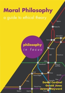 Moral Philosophy : A Guide to Ethical Theory, Paperback Book