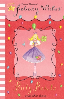 Felicity Wishes: Party Pickle, Paperback Book