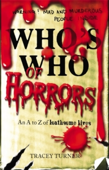 Who's Who of Horrors : An A-Z of Loathsome Lives, Paperback Book