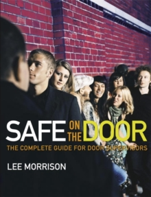 Safe on the Door: The Complete Guide for Door Supervisors, Paperback Book
