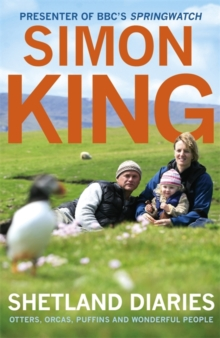 Shetland Diaries : Otters, Orcas, Puffins and Wonderful People, Paperback Book
