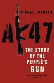 AK47: The Story of the People's Gun, Paperback Book