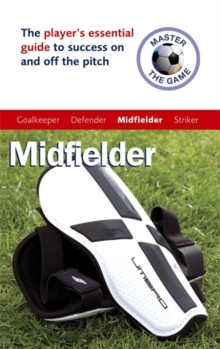 Master the Game: Midfielder, Paperback Book