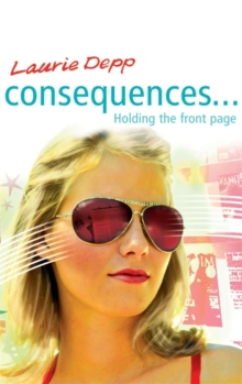 Consequences: Holding the Front Page : Book 5, Paperback Book