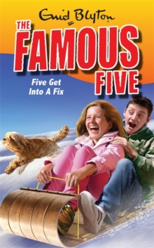 Famous Five: Five Get Into A Fix : Book 17, Paperback Book