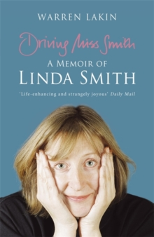 Driving Miss Smith: A Memoir of Linda Smith, Paperback Book
