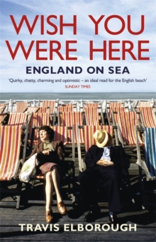Wish You Were Here: England on Sea, Paperback Book