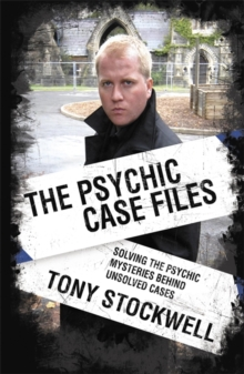 Psychic Case Files : Solving the Psychic Mysteries Behind Unsolved Cases, Paperback Book