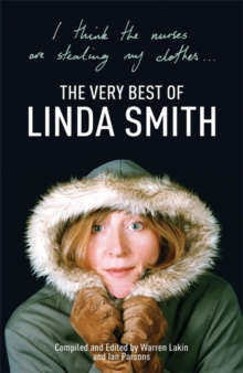 I Think the Nurses are Stealing My Clothes: The Very Best of Linda Smith, Paperback Book