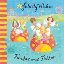 Felicity Wishes: Funfair and Flutters, Paperback Book