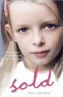 Sold : A young girl betrayed by her mother into a life of vice, Paperback Book