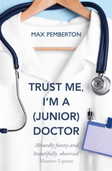 Trust Me, I'm a (Junior) Doctor, Paperback Book