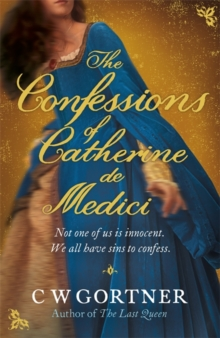 The Confessions of Catherine de Medici, Paperback / softback Book