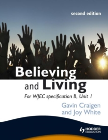 Believing and Living : For WJEC Unit 1, specification B, Paperback Book