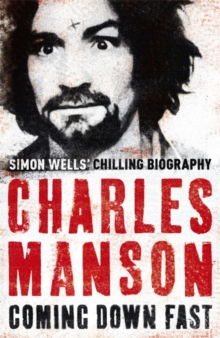 Charles Manson: Coming Down Fast, Paperback Book