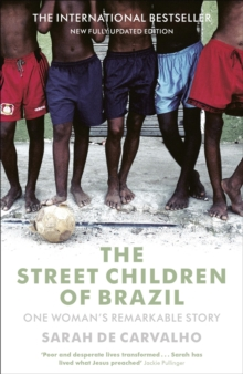 The Street Children of Brazil : One Woman's Remarkable Story, Paperback Book