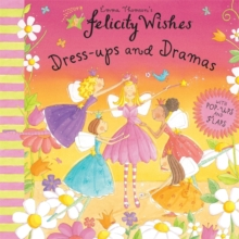 Felicity Wishes: Dress-Up and Dramas, Hardback Book