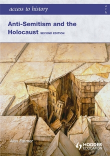 Access to History: Anti-Semitism and the Holocaust Second Edition, Paperback Book