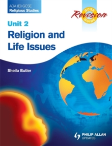 AQA (B) GCSE Religious Studies Revision Guide Unit 2: Religion and Life Issues, Paperback Book