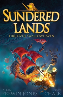 Sundered Lands: Fire Over Swallowhaven : Book 3, Paperback Book