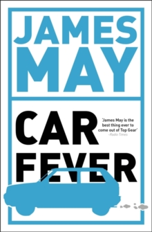 Car Fever : The Car Bore's Essential Companion, Paperback Book