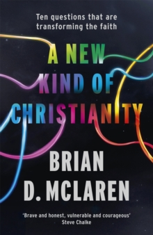 A New Kind of Christianity : Ten Questions That are Transforming the Faith, Paperback Book