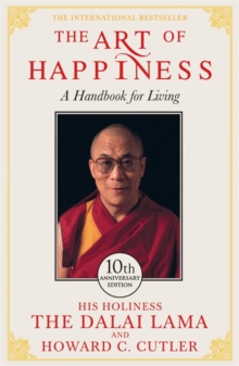 The Art of Happiness - 10th Anniversary Edition, Paperback Book