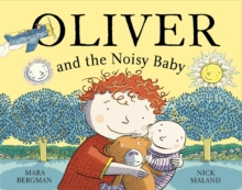 Oliver: Oliver (who travelled far and wide) and the Noisy Baby, Paperback Book