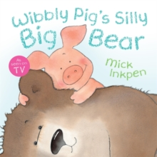 Wibbly Pig: Wibbly Pig's Silly Big Bear, Paperback Book
