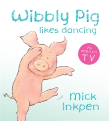 Wibbly Pig Likes Dancing : Board Book, Board book Book