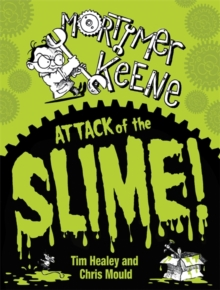 Mortimer Keene: Attack of the Slime, Paperback Book
