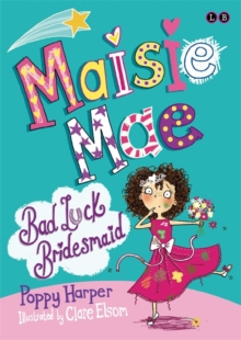 Maisie Mae: Bad Luck Bridesmaid : Book 2, Paperback Book