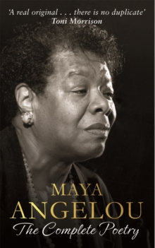 Maya Angelou: The Complete Poetry, Hardback Book