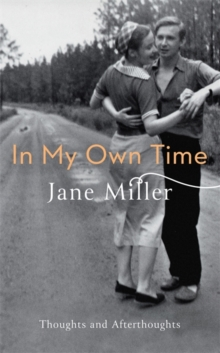 In My Own Time : Thoughts and Afterthoughts, Hardback Book