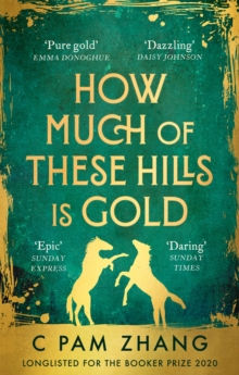 How Much of These Hills is Gold : Longlisted for the Booker Prize 2020
