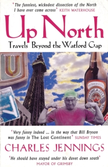 Up North : Travels Beyond the Watford Gap, Paperback Book