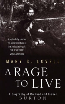 A Rage To Live : A Biography of Richard and Isabel Burton, Paperback Book
