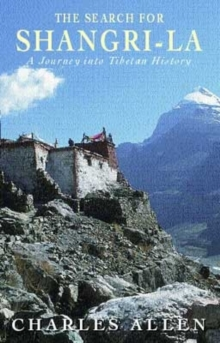 The Search for Shangri-la : A Journey into Tibetan History, Paperback Book