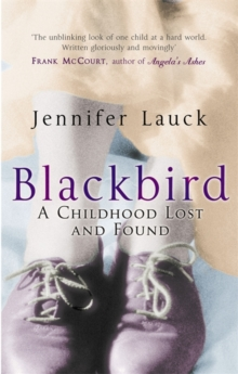 Blackbird : A Childhood Lost, Paperback Book
