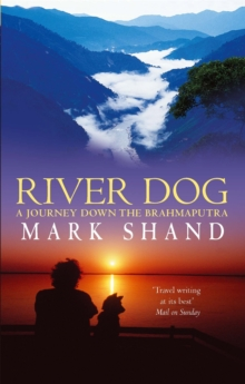 River Dog : A Journey Down the Brahmaputra, Paperback Book