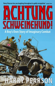 Achtung Schweinehund! : A Boy's Own Story of Imaginary Combat, Paperback Book