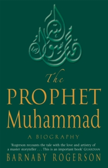 The Prophet Muhammad : A Biography, Paperback Book