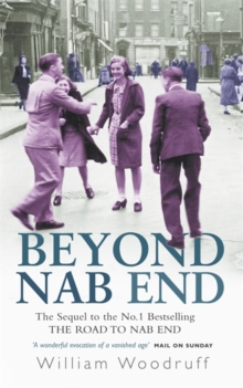 Beyond Nab End : The Sequel to The Road to Nab End, Paperback Book