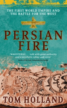 Persian Fire : The First World Empire, Battle for the West, Paperback Book