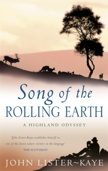 Song of the Rolling Earth : A Highland Odyssey, Paperback Book