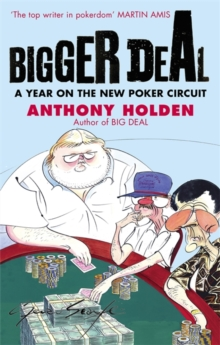 Bigger Deal : A Year on the New Poker Circuit, Paperback Book