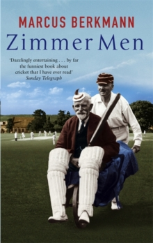 Zimmer Men : The Trials and Tribulations of the Ageing Cricketer, Paperback Book