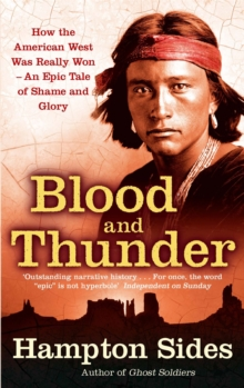 Blood and Thunder : An Epic of the American West, Paperback Book