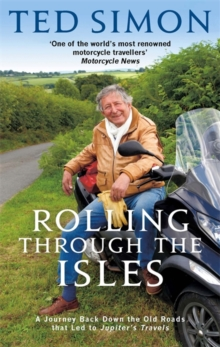 Rolling Through The Isles : A Journey Back Down the Roads that led to Jupiter, Paperback Book